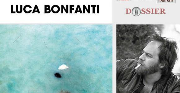 LUCA BONFANTI- ORLER- DOSSIER- FACTORY- ARTE ITALIANA - ITALIAN ARTIST